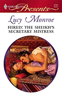 Hired: The Sheikh's Secretary Mistress: A Billionaire Boss Romance (Royal Brides Book 8) by [Lucy Monroe]