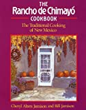 Rancho de Chimayo Cookbook: Traditional Cooking of New Mexico (Non)