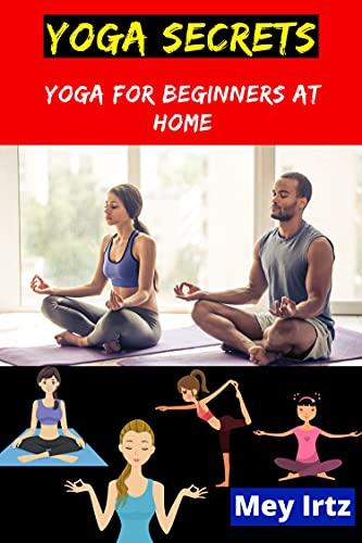Yoga Secrets: Yoga for Beginners at Home (English Edition)