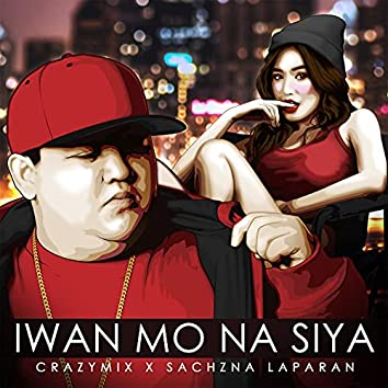 Iwan Mo Na Siya