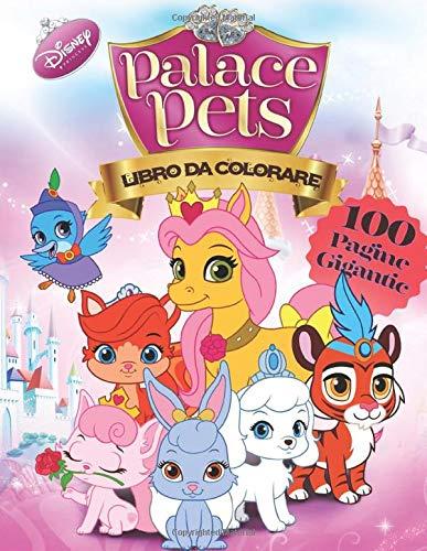 Disney Princess Palace Pets Libro da Colorare: Libro Da Colorare Di Alta Qualità per bambini e fan - 100 pagine