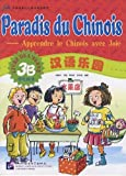 Paradis Du Chinois Vol. 3B - Livre De L'Eleve (French and Chinese Edition)