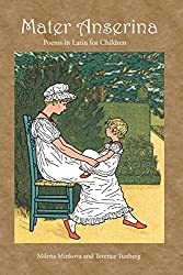 Mater Anserina: Poems in Latin for Children with Audio CD (Latin Edition) : Milena Minkova, Terence Tunberg, Kate Greenaway, William DuCasse