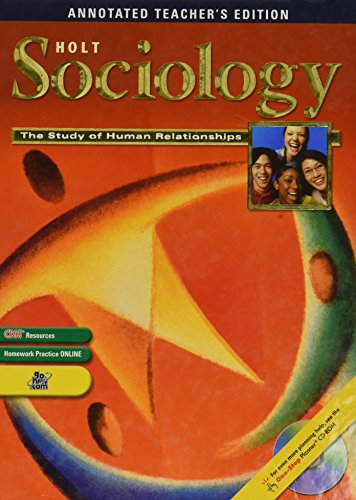 Annotated Teacher's Edition Holt Sociology The Study of Human Relationships 2005