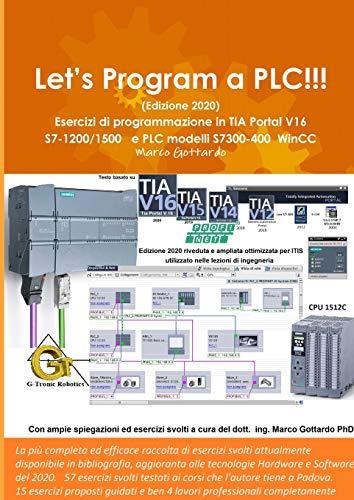 Let's Program a PLC!!! (Edizione 2020) Esercizi di programmazione...