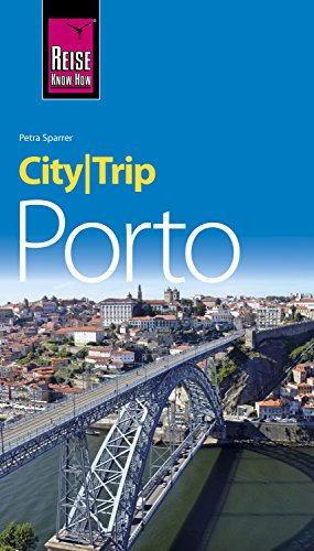 CityTrip Porto (English Edition): Travel guide with maps and walks