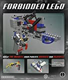 [[Forbidden LEGO: Build the Models Your Parents Warned You Against!]] [By: Ulrik Pilegaard] [August, 2007]