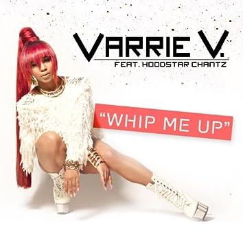 Whip Me up (feat. HoodStar Chantz)