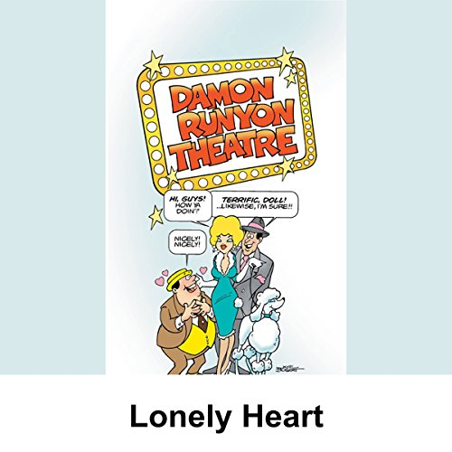 Couverture de Damon Runyon Theater: Lonely Heart