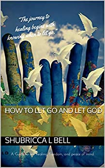 How to let go and let God by [Shubricca L Bell]