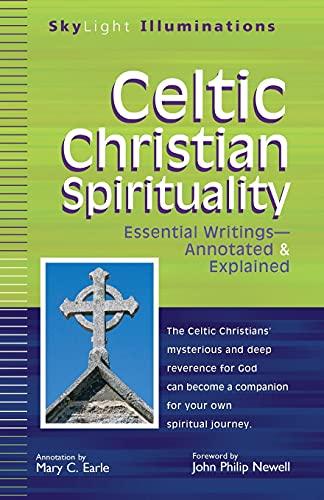 Celtic Christian Spirituality: Essential Writings Annotated & Explained (SkyLight Illuminations)