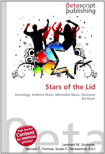 Stars of the Lid: Dronology, Ambient Music, Minimalist Music, Electronic Art Music