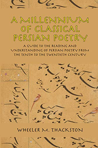 A Millennium of Classical Persian Poetry: A Guide to the...