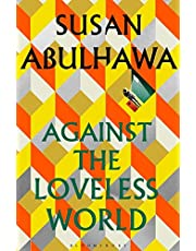 Against the loveless world: a novel