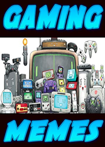 Gaming Funny Mèmès: All The Top Titles And Coolest Consoles Jokes In Here (English Edition)