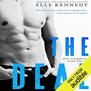 The Deal                   Written by:                                                                                                                                 Elle Kennedy                               Narrated by:                                                                                                                                 Lorelei Avalon                      Length: 12 hrs and 53 mins     4 ratings     Overall 5.0