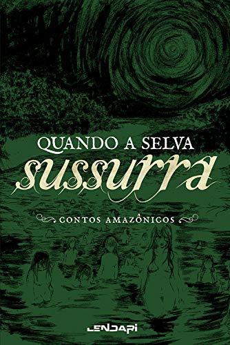 Quando a selva sussurra: Contos amazônicos (Portuguese Edition)