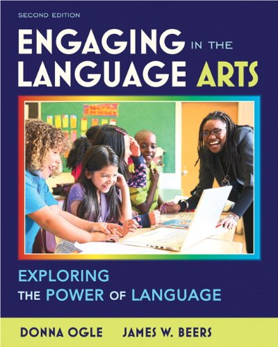 Compare Textbook Prices for Engaging in the Language Arts: Exploring the Power of Language Myeducationlab 2 Edition ISBN 9780132595377 by Ogle, Donna,Beers, James