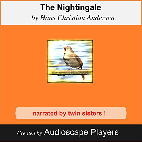The Nightingale                   By:                                                                                                                                 Hans Christian Andersen                               Narrated by:                                                                                                                                 Audioscape Players                      Length: 24 mins     Not rated yet     Overall 0.0
