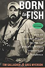 Born to Fish: How an Obsessed Angler Became the World's Greatest Striped Bass Fisherman