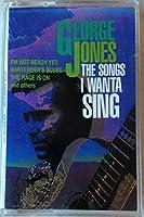 Songs I Wanta Sing by George Jones