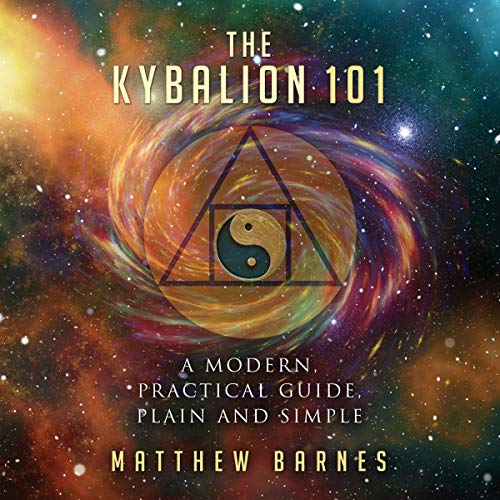 The Kybalion 101 Audiobook By Dr. Matthew Barnes cover art