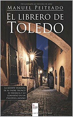 El librero de Toledo (EL LIBRERO DE TOLEDO I) de [Manuel Santiago Peiteado Serrano]