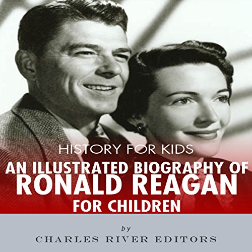 History for Kids: A Biography of Ronald Reagan for Children audiobook cover art