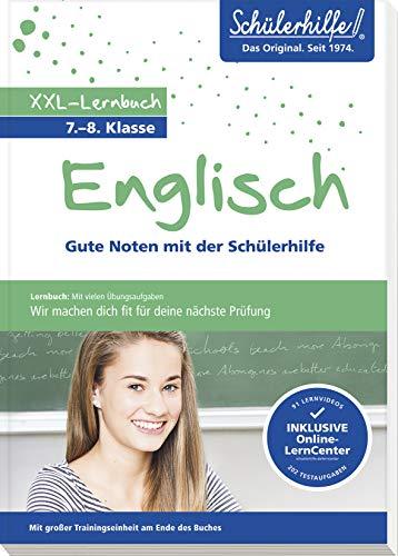 XXL-Lernbuch Englisch 7./8. Klasse: Gute Noten mit der Schülerhilfe