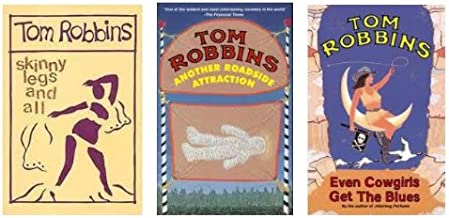 "TOM ROBBINS SET OF 3: ""Hilarious"" Skinny Legs and All, ""Provocative"" Another Roadside Attraction, ""Outrageous""Even Cowgirl..."