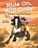 Ride On, Will Cody!: A Legend of the Pony Express