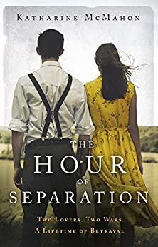 The Hour of Separation: From the bestselling author of Richard & Judy book club pick, The Rose of Sebastopol by [Katharine McMahon]