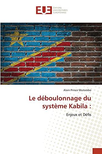 Le déboulonnage du système Kabila :: Enjeux et Défis