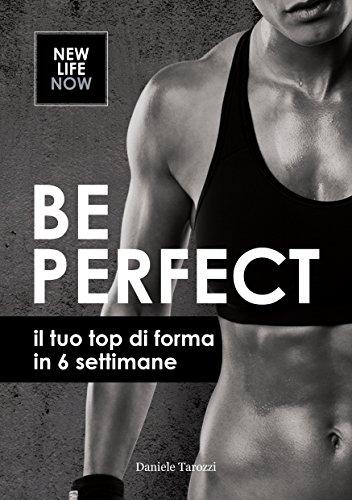 BE PERFECT: Il tuo top di forma in 6 settimane