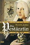 Die Pestärztin: Historischer Roman