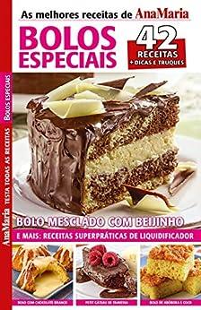 Ebook receitas Revista AnaMaria Testa Todas as Receitas - Bolos Especiais (AnaMaria Receitas)