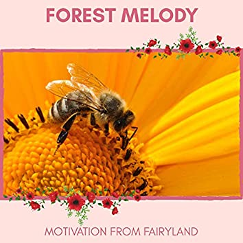 Forest Melody - Motivation from FairyLand