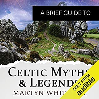 A Brief Guide to Celtic Myths and Legends     Brief Histories              By:                                                                                                                                 Martyn Whittock                               Narrated by:                                                                                                                                 Christopher Oxford                      Length: 10 hrs and 57 mins     23 ratings     Overall 3.7