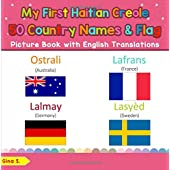 My First Haitian Creole 50 Country Names & Flags Picture Book: Bilingual Early Learning & Easy Teaching Haitian Creole Books for Kids