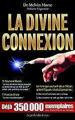 La Divine Connexion de Dr Melvin Morse