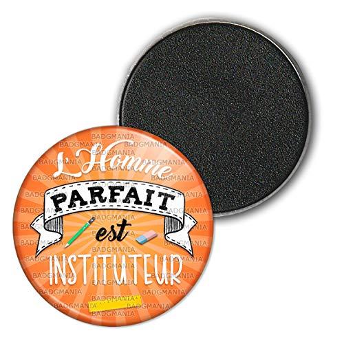 Badgmania Magnet Aimant Frigo 3.8cm l'homme Parfait est Instituteur - Crayon Gomme Fond Orange