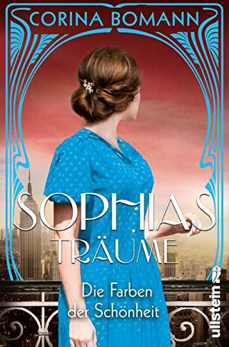 Buchseite und Rezensionen zu 'Die Farben der Schönheit – Sophias Träume: Roman' von Bomann, Corina