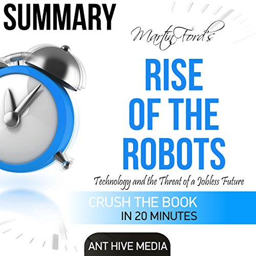 Martin Ford's Rise of the Robots: Technology and the Threat of a Jobless Future Summary cover art
