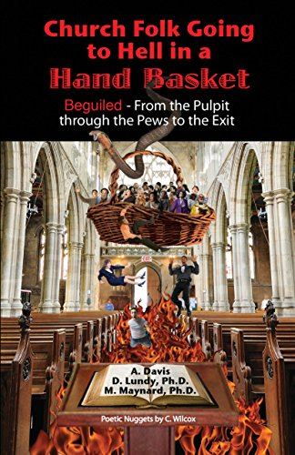 Church Folk Going to Hell in a Hand Basket: Beguiled - From the Pulpit Through the Pews to the Exit (English Edition)