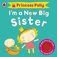Princess Polly I Am a New Big Sister (Pirate Pete & Princess Polly)
