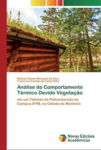 Análise do Comportamento Térmico Devido Vegetação: em um Telhado de Policarbonato no Campus IFPB, na Cidade de Monteiro