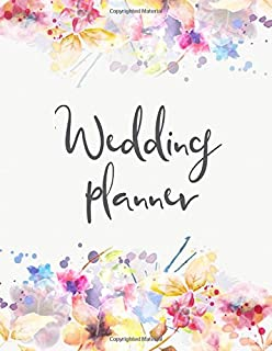 Wedding Planner: The Ultimate Wedding Planner. Essential Tools to Plan the Perfect Wedding, Journal, Scheduling, Organizin...