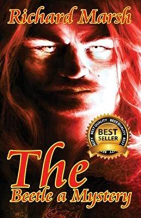 [The Beetle a Mystery] (By (author) Richard Marsh) [published: October, 2015]