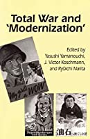 Total War and 'Modernization' (Cornell East Asia Series)