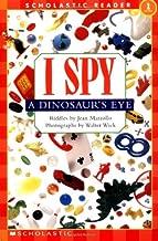 Scholastic Reader Level 1: I Spy a Dinosaur's Eye